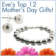 Eve's Top 12 Mother's Day Gifts