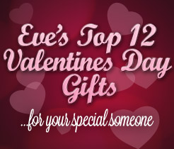 Eve's Top 12 Valentines Day Gifts
